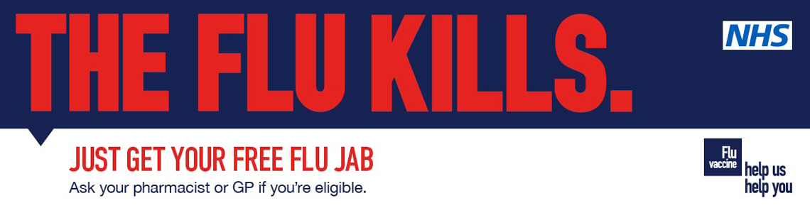 Seasonal Flu campaign. The Flu kills. Get your free jab. as your pharmacist or GP.